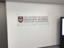 Graham School Continuing Liberal and Professional Studies (University of Chicago); Cap and Barrel sign with high performance vinyl letters and logo on frosted acrylic
